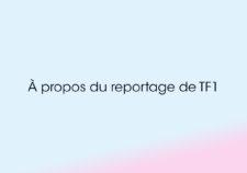 A propos du reportage de TF1